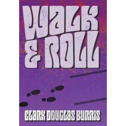 Walk & Roll by Clark Douglas Burris, 9780996542807.