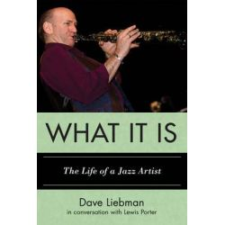 What it is, The Life of a Jazz Artist by Dave Liebman, 9780810882034.