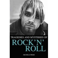 Tragedies and Mysteries of Rock'n'roll by Michele Primi, 9788854409163.
