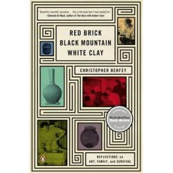 Red Brick, Black Mountain, White Clay, Reflections on Art, Family, and Survival by Christopher Benfey, 9780143122852.