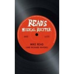 Read's Musical Reciter, Lids Lifted, Stones Turned, Tales Told, Stars Stripped, Rock Mined, Pop Plundered and Pseuds Cornered by Mike Read, 9780750938891.