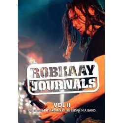 Robkaay Journals; (Vol II) This Is What Its Really Like Being in a Band by Rob Kaay, 9780980687743.
