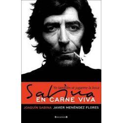 Sabina en Carne Viva : Yo Tambien Se Jugarme la Boca, Yo Tambien Se Jugarme la Boca by Joaquin Sabina, 9788466628723.