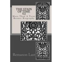 The Stain of Time V2, More Than a Trent Reznor Biography by Remanon Last, 9781492987185.