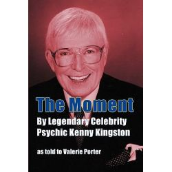 The Moment, By Legendary Celebrity Psychic Kenny Kingston as Told to Valerie Porter by Kenny Kingston, 9781593936297.