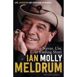 The Never, Um, Ever Ending Story, Life, Countdown and Everything in Between by Molly Meldrum, 9781760291372.