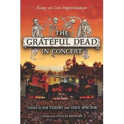the grateful dead in concert essays on live improvisation This book offers a spirited analysis of the unique improvisational character of grateful dead music and its impact on appreciative fans the 20 essays capture.