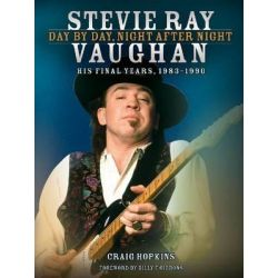 Stevie Ray Vaughan : Day by Day, Night After Night, His Final Years, 1983-1990 by Craig Hopkins, 9781617740220.