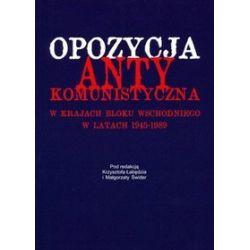 Opozycja antykomunistyczna w krajach bloku wschodniego w latach 1945-1989
