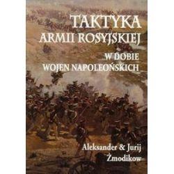 Taktyka armii rosyjskiej. W dobie wojen napoleońskich - Jurij Żmodikow, Aleksander Żmodikow