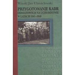 Przygotowanie kadr oświatowych na uchodźstwie w latach 1941-1948 - Witold Jan Chmielewski