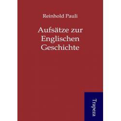 Bücher: Aufsätze zur Englischen Geschichte  von Reinhold Pauli