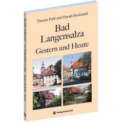 Bücher: Bad Langensalza - Gestern und Heute  von Harald Rockstuhl,Thomas Puhl