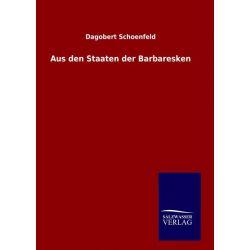Bücher: Aus den Staaten der Barbaresken  von Dagobert Schoenfeld