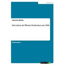 Bücher: Das Leben der Wiener Tschechen um 1900  von Johannes Mattes