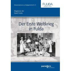 Bücher: Der Erste Weltkrieg in Fulda  von Elisabeth Ott,Thomas Heiler