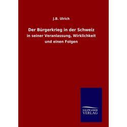 Bücher: Der Bürgerkrieg in der Schweiz  von J. B. Ulrich