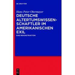 Bücher: Deutsche Altertumswissenschaftler im amerikanischen Exil  von Hans Peter Obermayer