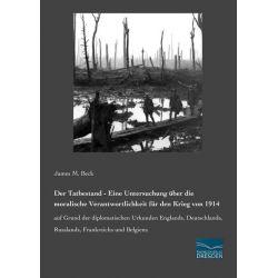 Bücher: Der Tatbestand - Eine Untersuchung über die moralische Verantwortlichkeit für den Krieg von 1914  von James M. Beck
