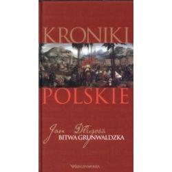 Bitwa Grunwaldzka. Kroniki polskie. Tom 3