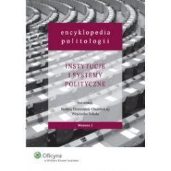 Encyklopedia politologii. Tom 2. Instytucje i systemy polityczne