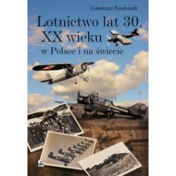 Lotnictwo lat 30. XX wieku w Polsce i na świecie