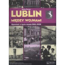 Lublin między wojnami. Opowieść o życiu miasta 1918-1939 + Lublin. Plan miasta + Lublin miedzy wojnami (DVD)