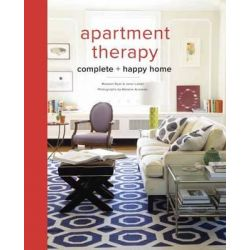 Apartment Therapy Complete and Happy Home by Maxwell Ryan, 9780770434458.