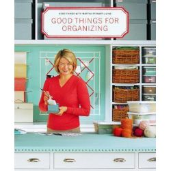 Good Things for Organizing, Martha Stewart Living by Martha Stewart Living Magazine, 9780609805947.