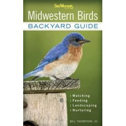 Midwestern Birds, Backyard Guide by Dr. Bill Thompson, 9781591865599.