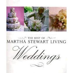 The Weddings, Best of Martha Stewart Living S. by Martha Stewart, 9780609604267.