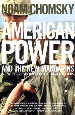american power and the new mandarins historical and political essays American power and the new mandarins historical and political essays  what his dissection of american power displays is a prodigious grasp of specific foreign .