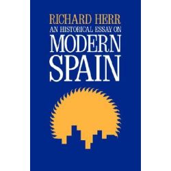 richard herr an historical essay on modern spain Pris: 289 kr häftad, 1992 skickas inom 5-8 vardagar köp an historical essay on modern spain av richard herr på bokuscom.