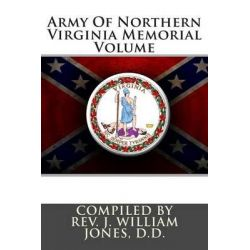 the army of northern virginia The army of northern virginia (men at arms series, 37) [philip katcher, michael youens] on amazoncom free shipping on qualifying offers on june 27, 1862, with the american civil war already a year old, general robert e lee assumed personal command of troops engaged in driving the federal army of the potomac out of.