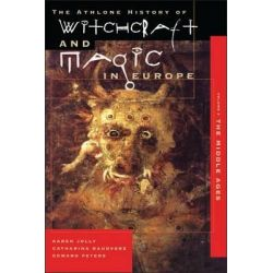 Athlone History of Witchcraft and Magic in Europe, Witchcraft and Magic in the Middle Ages v.3 by Karen Jolly, 9780485890037.