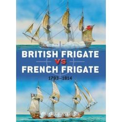 British Frigate Vs French Frigate, 1793-1814 by Mark Lardas, 9781780961323.