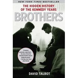 Brothers, The Hidden History of the Kennedy Years by David Talbot, 9780743269193. Po angielsku