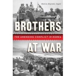 Brothers at War, The Unending Conflict in Korea by Sheila Miyoshi Jager, 9780393068498. Po angielsku