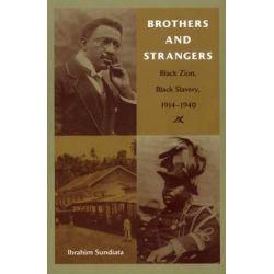 Brothers and Strangers, Black Zion, Black Slavery, 1914-1940 by Ibrahim Sundiata, 9780822332473. Po angielsku