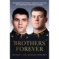 Brothers Forever, The Enduring Bond Between a Marine and a Navy SEAL That Transcended Their Ultimate Sacrifice by Tom Sileo, 9780306822377. Po angielsku
