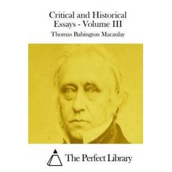 critical and historical essays volume 2 by thomas babington macaulay The project gutenberg ebook of critical and historical essays, volume 2, by thomas babington macaulay this ebook is for the use of anyone anywhere in the united.