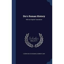 Dio S Roman History, Volume III by Cassius Dio Cocceianus, 9781296878498. Po angielsku