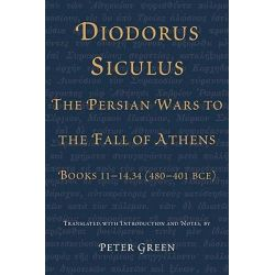 Diodorus Siculus, the Persian Wars to the Fall of Athens, Books 11-14.34 (480-401 BCE) by Siculus Diodorus, 9780292721258. Po angielsku