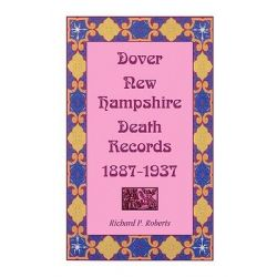 Dover, New Hampshire, Death Records, 1887-1937 by Richard P Roberts, 9780788420542. Po angielsku