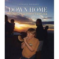 Down Home, Jewish Life in North Carolina by Leonard Rogoff, 9780807833759. Po angielsku