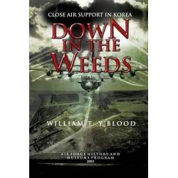 Down in the Weeds, Close Air Support in Korea by William T Y'Blood, 9781477549797. Po angielsku