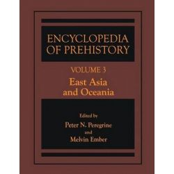 Encyclopedia of Prehistory: East Asia and Oceania v. 3, Published in Conjunction with the Human Relations Area Files by Peter N. Peregrine, 9780306462573.