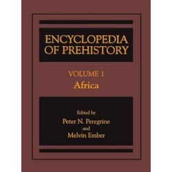 Encyclopedia of Prehistory: Africa v. 1, Published in Conjunction with the Human Relations Area Files by Peter N. Peregrine, 9780306462559.