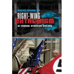 Encyclopedia of Right-Wing Extremism in Modern American History by Stephen E. Atkins, 9781598843507.