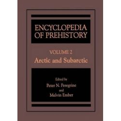 Encyclopedia of Prehistory: Arctic and Subarctic v. 2, Published in Conjunction with the Human Relations Area Files by Peter N. Peregrine, 9780306462566.